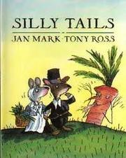 SILLY TAILS by Jan Mark