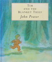 TIM AND THE BLANKET THIEF by John Prater