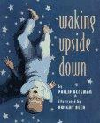 WAKING UPSIDE DOWN by Philip Heckman