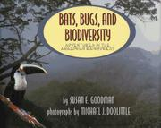 BATS, BUGS, AND BIODIVERSITY by Susan E. Goodman