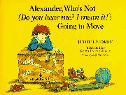 Book Cover for ALEXANDER, WHO IS NOT (DO YOU HEAR ME? I MEAN IT!) GOING TO MOVE