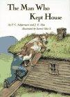 THE MAN WHO KEPT HOUSE by Peter Christian Asbjornsen