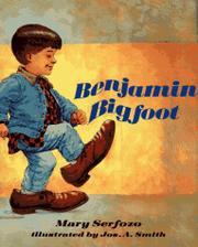 BENJAMIN BIGFOOT by Mary Serfozo