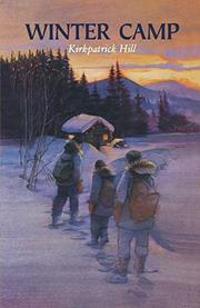 WINTER CAMP by Kirkpatrick Hill