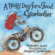 A BUSY DAY FOR A GOOD GRANDMOTHER by Margaret Mahy