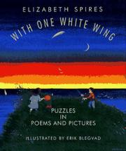WITH ONE WHITE WING by Elizabeth Spires