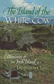 THE ISLAND OF THE WHITE COW: Memories of an Irish Island by Deborah Tall