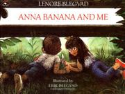 ANNA BANANA AND ME by Lenore Blegvad
