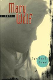MARY WOLF by Cynthia D. Grant