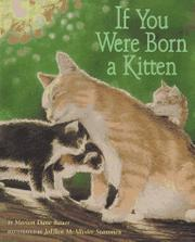 IF YOU WERE BORN A KITTEN by Marion Dane Bauer