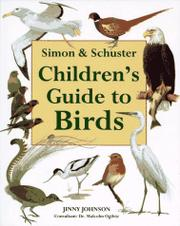 SIMON & SCHUSTER CHILDREN'S GUIDE TO BIRDS by Jinny Johnson