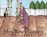 MRS. ROSE'S GARDEN by Elaine Greenstein
