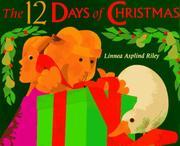 THE 12 DAYS OF CHRISTMAS by Linnea Asplind Riley