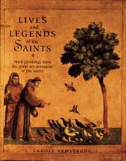 LIVES AND LEGENDS OF THE SAINTS by Carole Armstrong