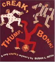 CREAK, THUMP, BONK! by Susan L. Roth