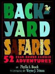BACKYARD SAFARIS by Phyllis S. Busch