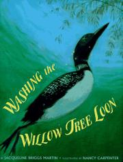 WASHING THE WILLOW TREE LOON by Jacqueline Briggs Martin