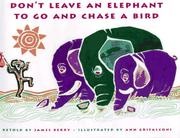 Book Cover for DON'T LEAVE AN ELEPHANT TO GO AND CHASE A BIRD