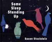 SOME SLEEP STANDING UP by Susan Stockdale