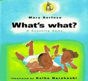 WHAT'S WHAT? by Mary Serfozo