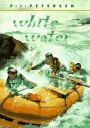 WHITE WATER by P.J. Petersen