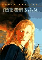 YESTERDAY'S CHILD by Sonia Levitin