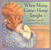 WHEN MAMA COMES HOME TONIGHT by Eileen Spinelli