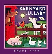 BARNYARD LULLABY by Frank Asch
