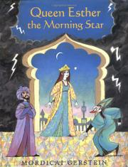 QUEEN ESTHER, THE MORNING STAR by Mordicai Gerstein