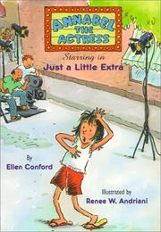 ANNABEL THE ACTRESS STARRING IN JUST A LITTLE EXTRA by Ellen Conford