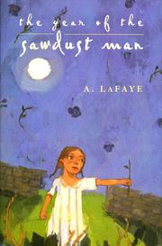 THE YEAR OF THE SAWDUST MAN by A. LaFaye