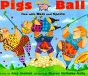 PIGS ON THE BALL by Amy Axelrod