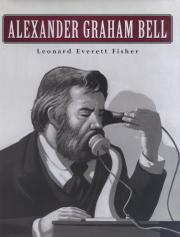 ALEXANDER GRAHAM BELL by Leonard Everett Fisher