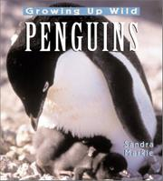GROWING UP WILD: PENGUINS by Sandra Markle