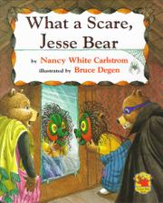 WHAT A SCARE, JESSE BEAR by Nancy White Carlstrom