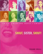 SHOUT, SISTER, SHOUT! by Roxane Orgill