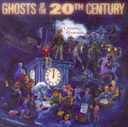 GHOSTS OF THE TWENTIETH CENTURY by Cheryl Harness