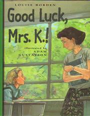 GOOD LUCK, MRS. K.! by Louise Borden