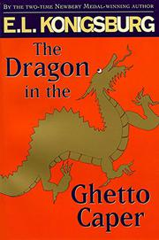 THE DRAGON IN THE GHETTO CAPER by E.L. Konigsburg