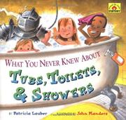 WHAT YOU NEVER KNEW ABOUT TUBS, TOILETS, AND SHOWERS by Patricia Lauber