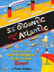 'S.S.' GIGANTIC ACROSS THE ATLANTIC by Peter Selgin