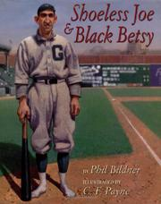 SHOELESS JOE & BLACK BETSY by Phil Bildner