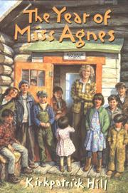 THE YEAR OF MISS AGNES by Kirkpatrick Hill