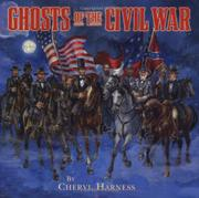 GHOSTS OF THE CIVIL WAR by Cheryl Harness