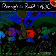RUNNING THE ROAD TO ABC by Deniz' Lauture