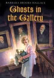 GHOSTS IN THE GALLERY by Barbara Brooks Wallace