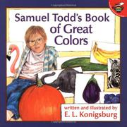 SAMUEL TODD'S BOOK OF GREAT COLORS by E.L. Konigsburg