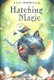 HATCHING MAGIC by Ann Downer