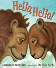HELLO, HELLO! by Miriam Schlein