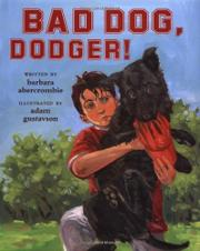 BAD DOG, DODGER! by Barbara Abercrombie